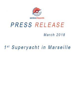 03.2018 PRESSE RELEASE<br /> 1st Superyacht in Marseille