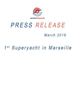 03.2018 COMMUNIQUE DE PRESSE<br /> 1st Superyacht in Marseille